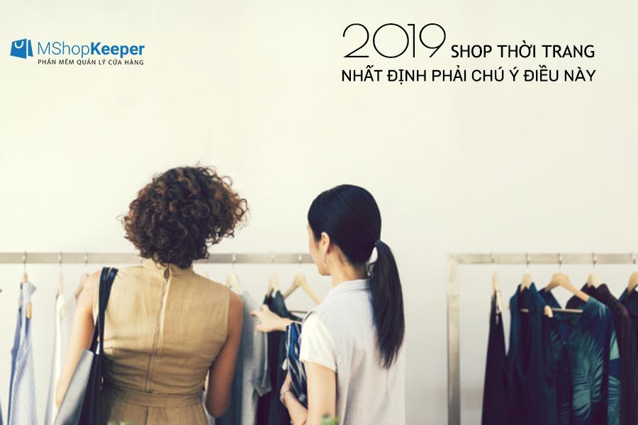 Shop bán lẻ thời trang cần chú ý điều gì trong năm 2019?