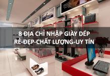 8 địa chỉ nhập giày dép rẻ đệp, chất lượng và uy tín nhất Hà Nội