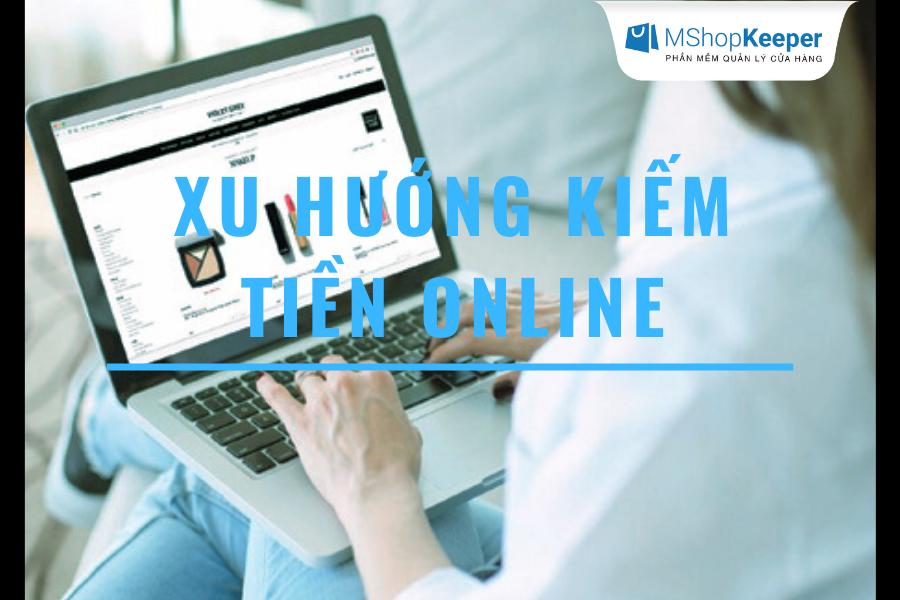 xu hướng kiếm tiền online